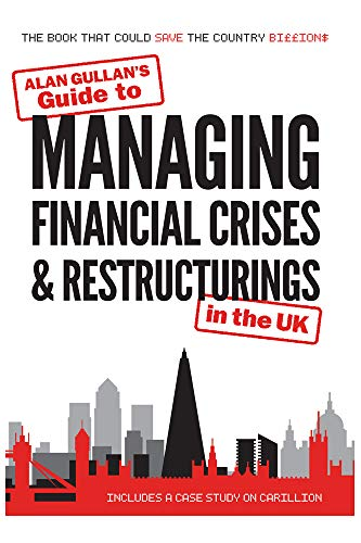 Guide to MANAGING FINANCIAL CRISES & RESTRUCTURINGS: in the UK